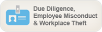 Due Diligence, Employee Misconduct and Workplace Theft