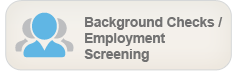 Background Checks / Employment Screening - Obtain information on an individual or business before engaging