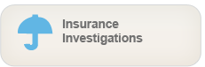 Insurance Investigation - Determining the factual status on an insurance claim