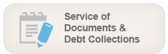 Service of Documents & Debt Collections - Process serving of documents, affidavits and court orders