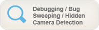 Debugging / Bug Sweeping / Hidden Camera Detection